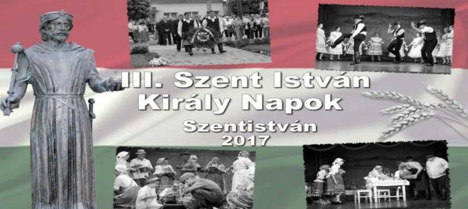 III. Szent István Király Napok 2017. augusztus 19-20.